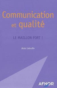 Communication et qualité : le maillon fort
