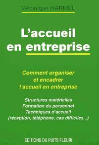 L'accueil en entreprises : comment organiser et encadrer l'accueil en entreprise