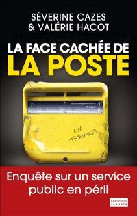 La face cachée de la Poste : enquête sur un service public en péril
