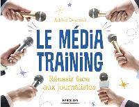 Le media training : réussir face aux journalistes