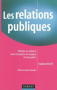 Les relations publiques : refonder la confiance entre l'entreprise, les marques et leurs publics