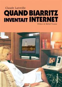Quand Biarritz inventait Internet : 1979-1991