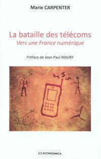 La bataille des télécoms : vers une France numérique