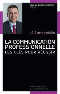 La communication professionnelle : les clés pour réussir