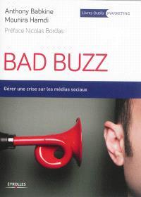 Bad buzz : gérer une crise sur les médias sociaux