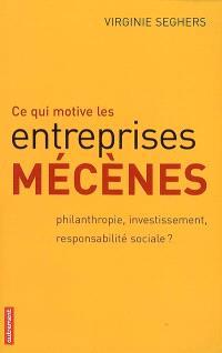Ce qui motive les entreprises mécènes : philanthropie, investissement, responsabilité sociale ?