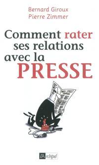 Comment rater ses relations avec la presse