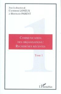Communication des organisations : recherches récentes. Volume 1