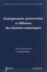 Enseignement, préservation et diffusion des identités numériques