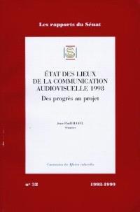 Etat des lieux de la communication audiovisuelle 1998 : des progrès au projet