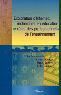 Exploration d'Internet, rercherches en éducation et rôles des professionnels de l'enseignement