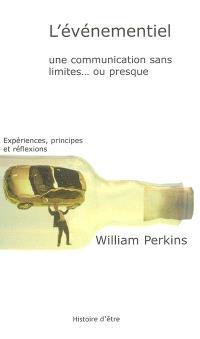 L'événementiel, une communication sans limites... ou presque : expériences, principes et réflexions