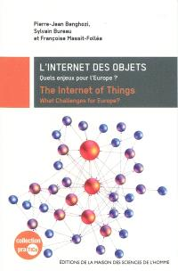 L'Internet des objets : quels enjeux pour l'Europe ? = The Internet of things : what challenges for Europe ?