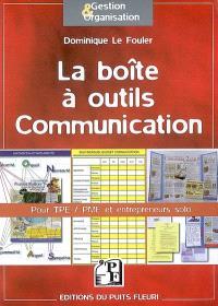 La boîte à outils communication : pour TPE, PME et entrepreneurs solo