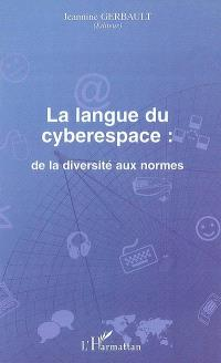 La langue du cyberespace : de la diversité aux normes