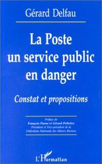 La Poste, un service public en danger : constat et propositions