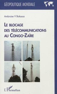 Le blocage des télécommunications au Congo-Zaïre