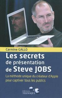 Les secrets de présentation de Steve Jobs : la méthode unique du créateur d'Apple pour captiver tous les publics