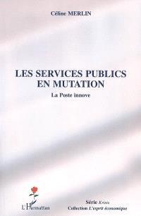 Les services publics en mutation : La Poste innove