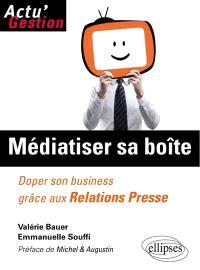 Médiatiser sa boîte : doper son business grâce aux relations presse