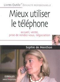 Mieux utiliser le téléphone : accueil, vente, prise de rendez-vous, négociation