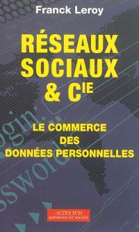 Réseaux sociaux et Cie : le commerce des données personnelles : essai