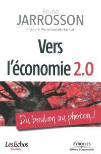 Vers l'économie 2.0 : du boulon au photon