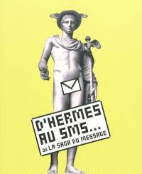 D'Hermès au SMS... ou La saga du message