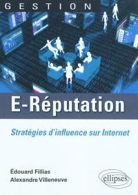 E-réputation : stratégies d'influence sur Internet