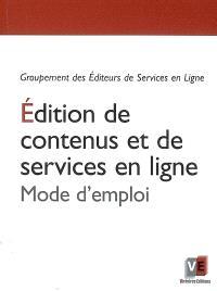 Edition de contenus et de services en ligne : mode d'emploi