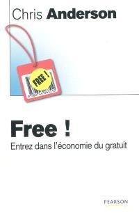 Free ! : entrez dans l'économie du gratuit !