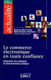 Le commerce électronique en toute confiance : diagnostic des pratiques et environnement juridique