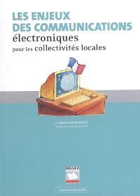 Les enjeux des communications électroniques pour les collectivités locales