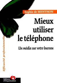 Mieux utiliser le téléphone : un média sur votre bureau