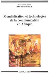 Mondialisation et technologies de la communication en Afrique