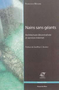 Nains sans géants : architectures décentralisées et services Internet