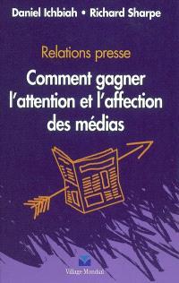Relations presse : comment gagner l'attention et l'affection des médias