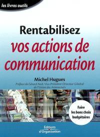 Rentabilisez vos actions de communication