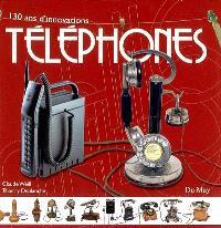 Téléphones, 130 ans d'innovations