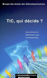 TIC, qui décide ?