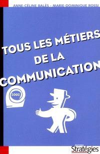 Tous les métiers de la communication : 2002