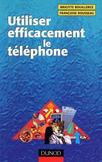 Utiliser efficacement le téléphone
