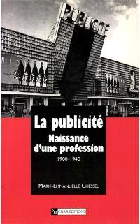 La publicité en France : naissance d'une profession 1900-1940