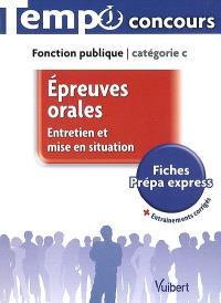 Epreuves orales : entretien et mise en situation : fonction publique, catégorie C