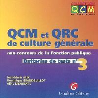 QCM et QRC de culture générale aux concours de la fonction publique : batteries de tests. Volume 3