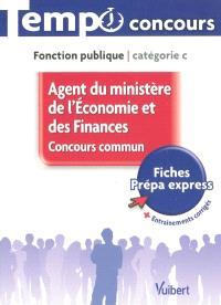 Agent du Ministère de l'économie et des finances : concours commun : fonction publique, catégorie C