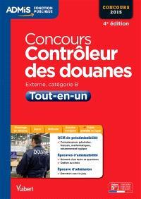 Concours contrôleur des douanes : externe, catégorie B : tout-en-un