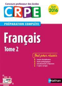 Français : préparation complète : écrit 2016. Volume 2