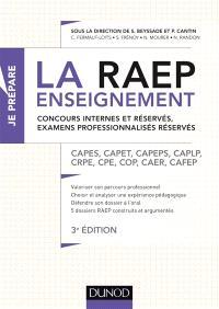 La RAEP enseignement : concours internes et réservés, examens professionnalisés réservés : Capes, Capet, Capeps, CAPLP, CRPE, CPE, COP, CAER, Cafep