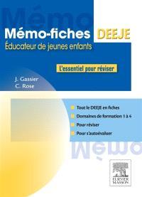 Mémo-fiches DEEJE : diplôme d'etat d'éducateur de jeunes enfants : domaines de formation 1 à 4